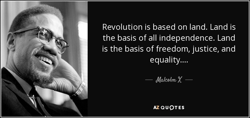 quote-revolution-is-based-on-land-land-is-the-basis-of-all-independence-land-is-the-basis-malcolm-x-124-97-55